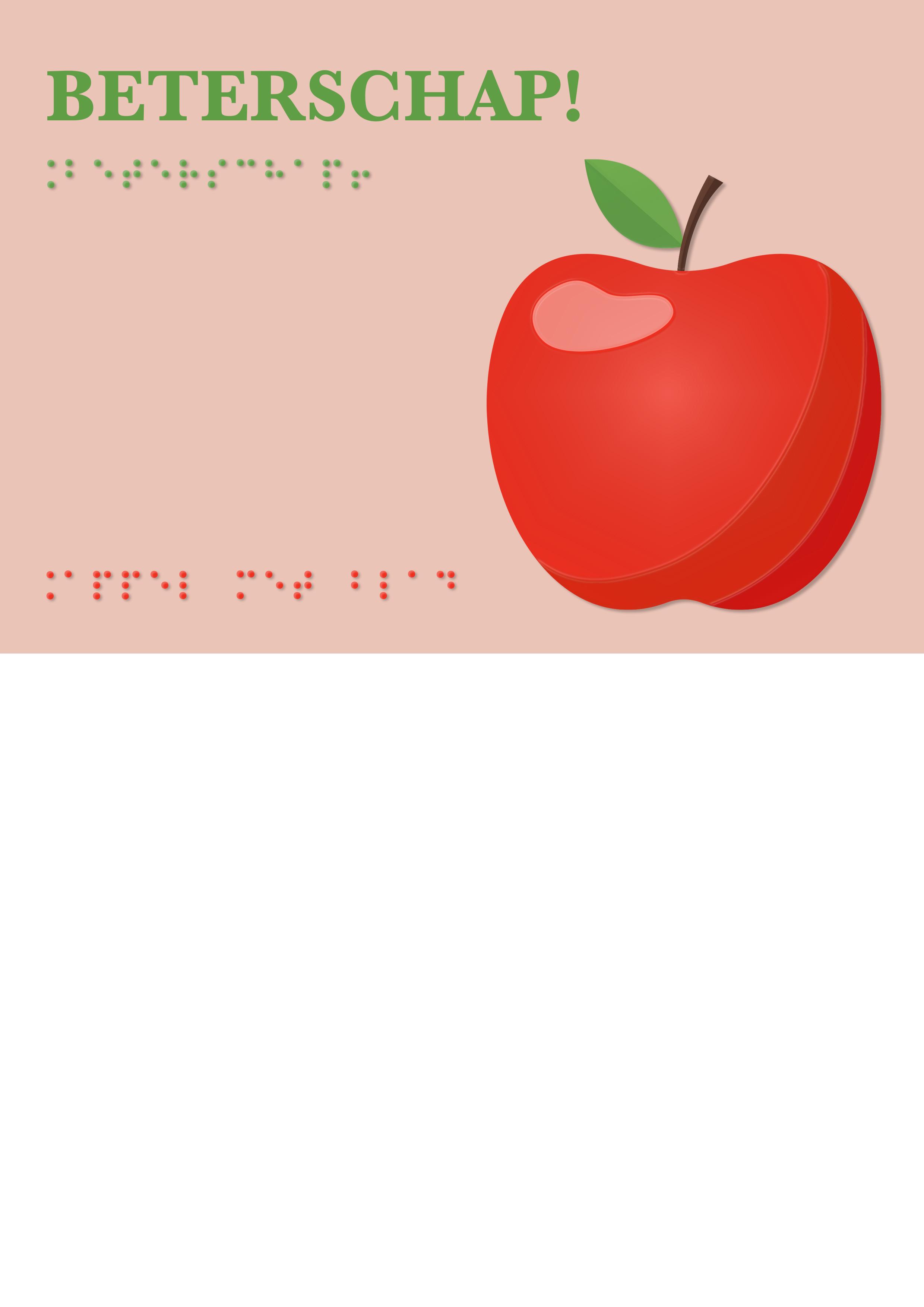 Voelbare wenskaart met braille en reliëf. In braille de tekst: Beterschap! Met full color voelbare afbeelding van een appel.