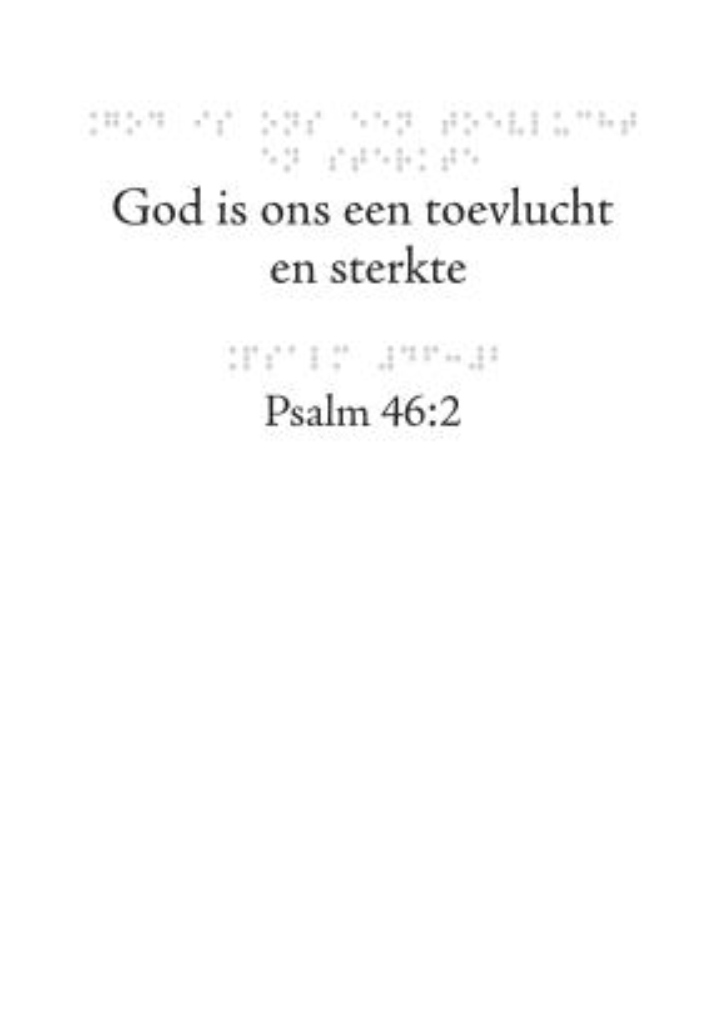 Wenskaart met braille. In braille de tekst: God is ons een toevlucht en sterkte. Psalm 46:2.