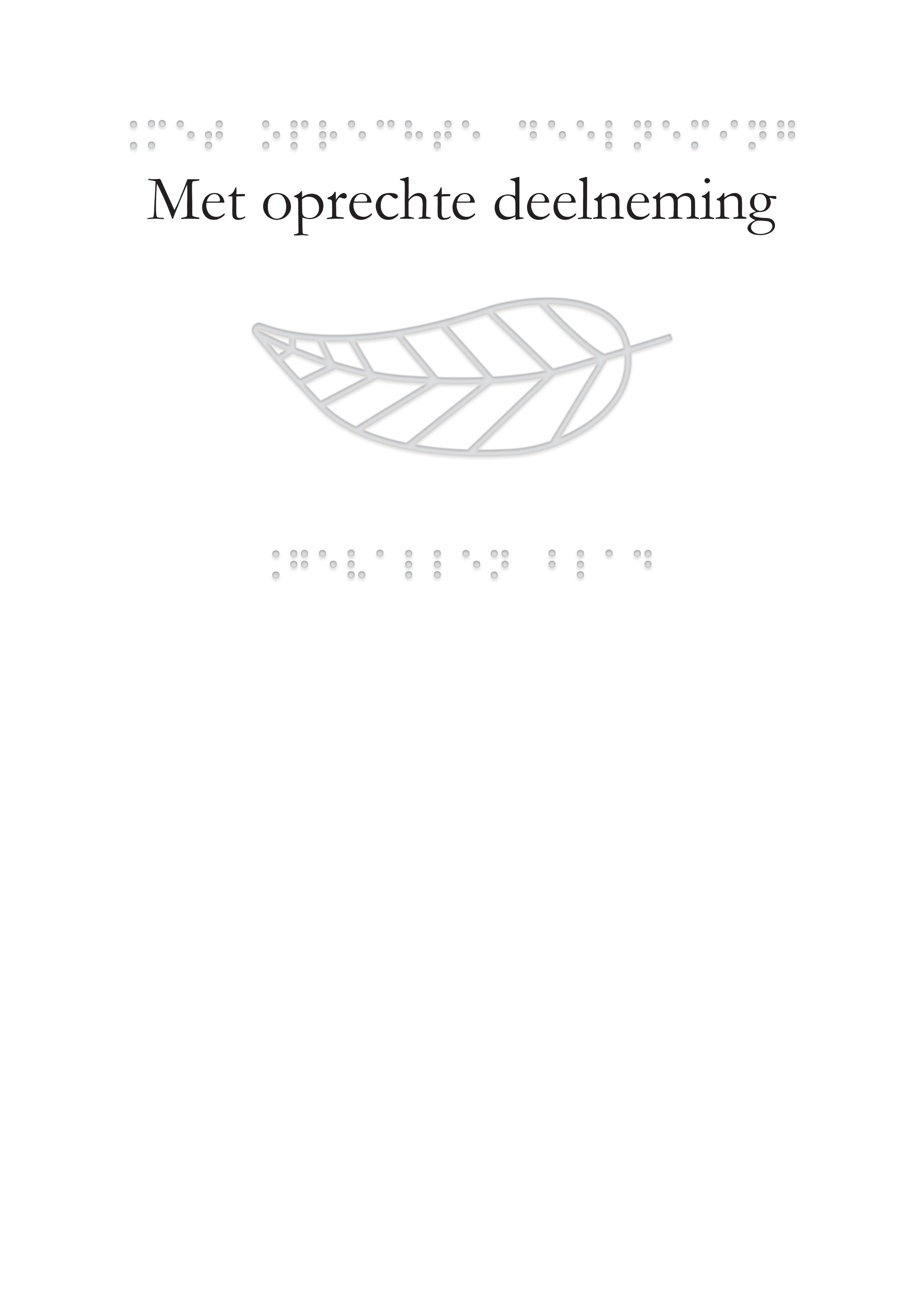 Voelbare wenskaart met braille en reliëf. In braille de tekst: Met oprechte deelneming. Met voelbare afbeelding van gevallen blad.