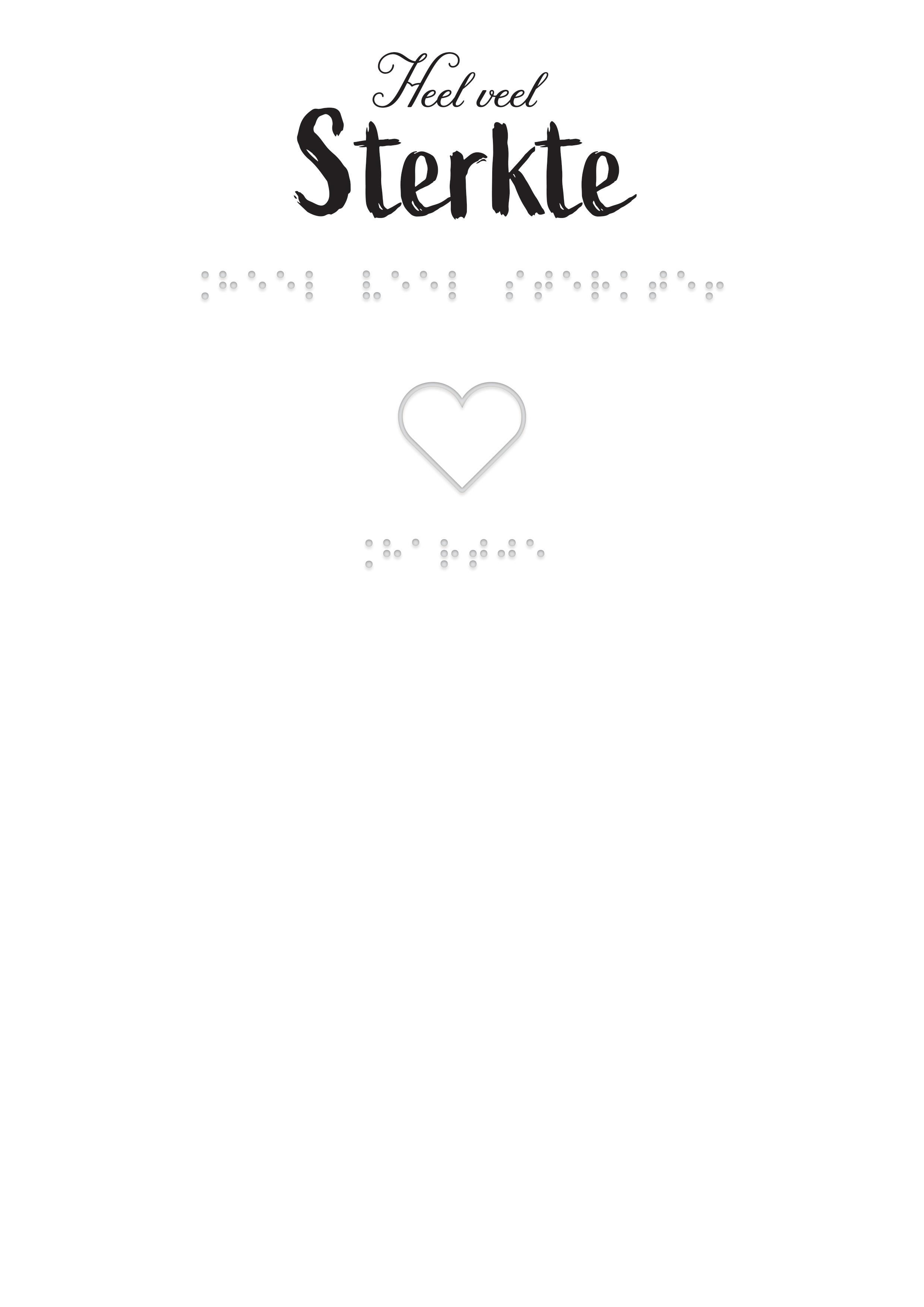 Voelbare kaart met braille en reliëf. In braille de tekst: Heel veel sterkte. Met voelbare afbeelding van een hartje.