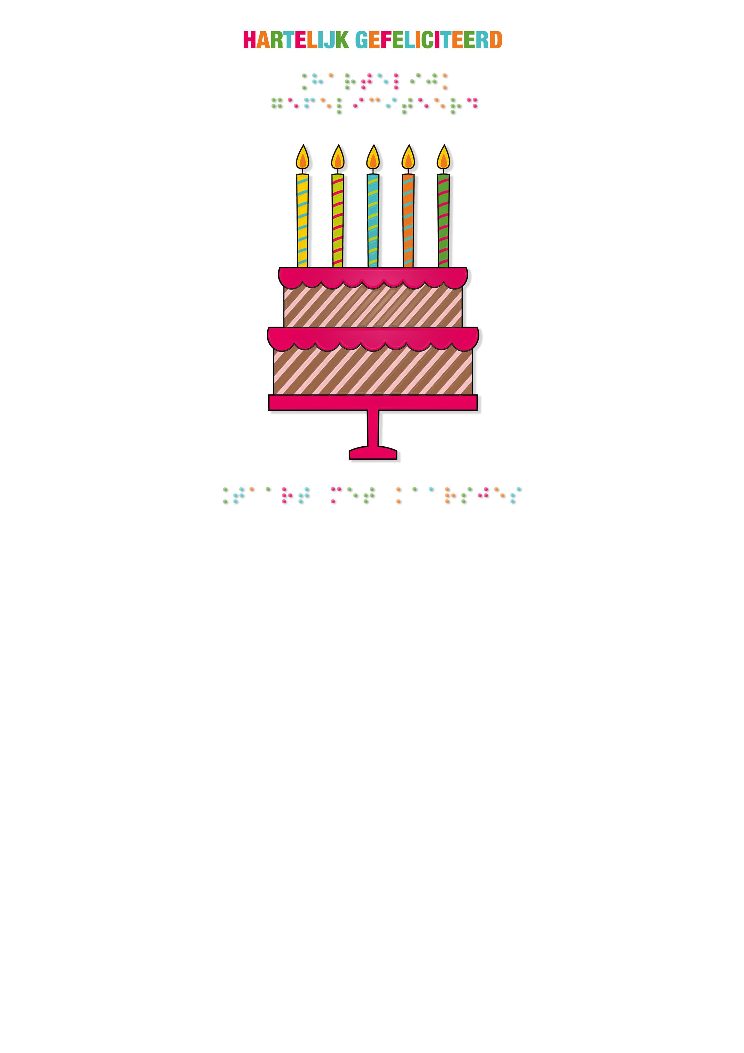 Voelbare wenskaart met braille en reliëf. In braille de tekst: Hartelijk gefeliciteerd. Met full color voelbare afbeelding van een taart met kaarsjes.