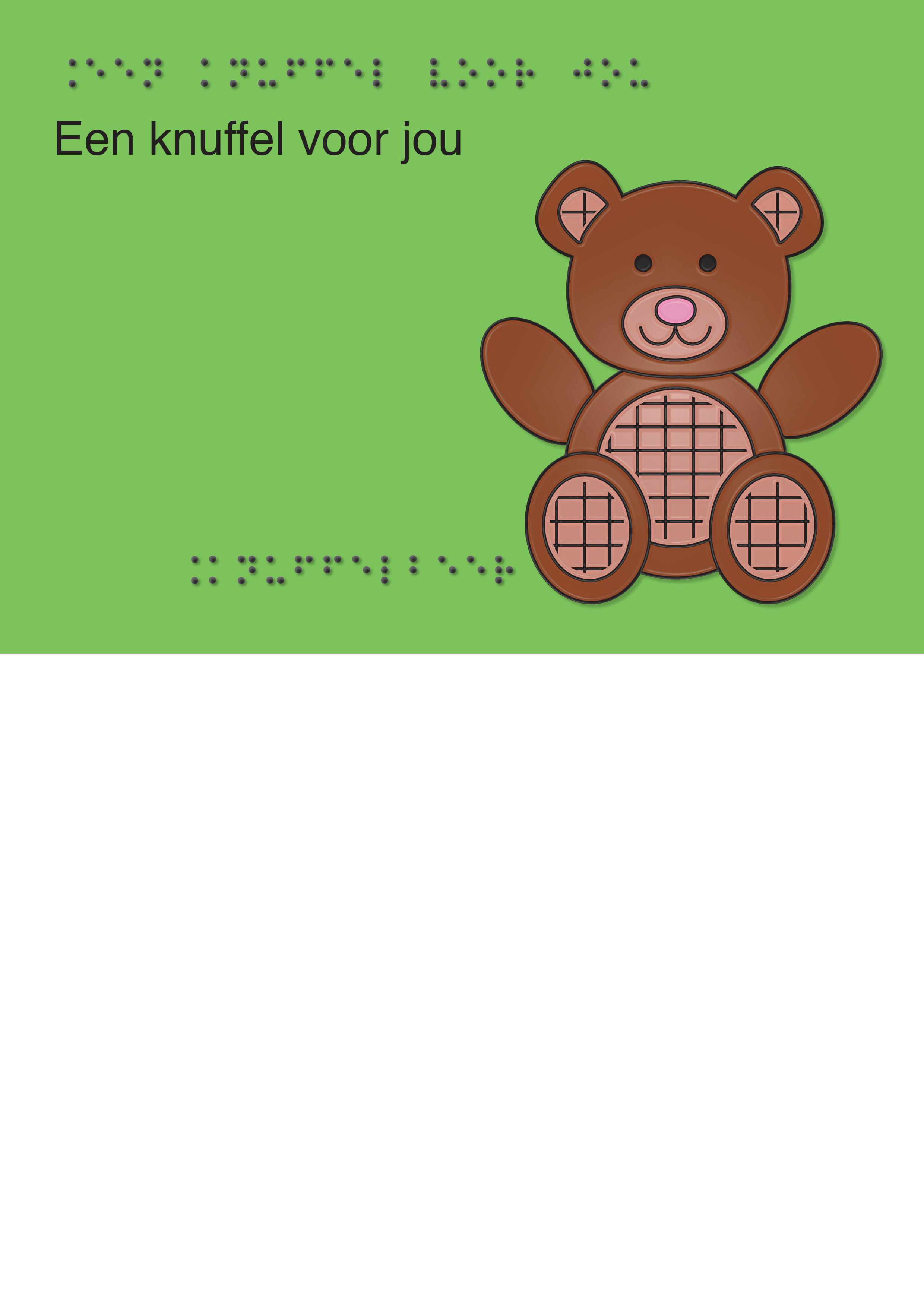 Voelbare wenskaart met braille en reliëf. In braille de tekst: Een knuffel voor jou. Met full color voelbare afbeelding van een knuffelbeer.