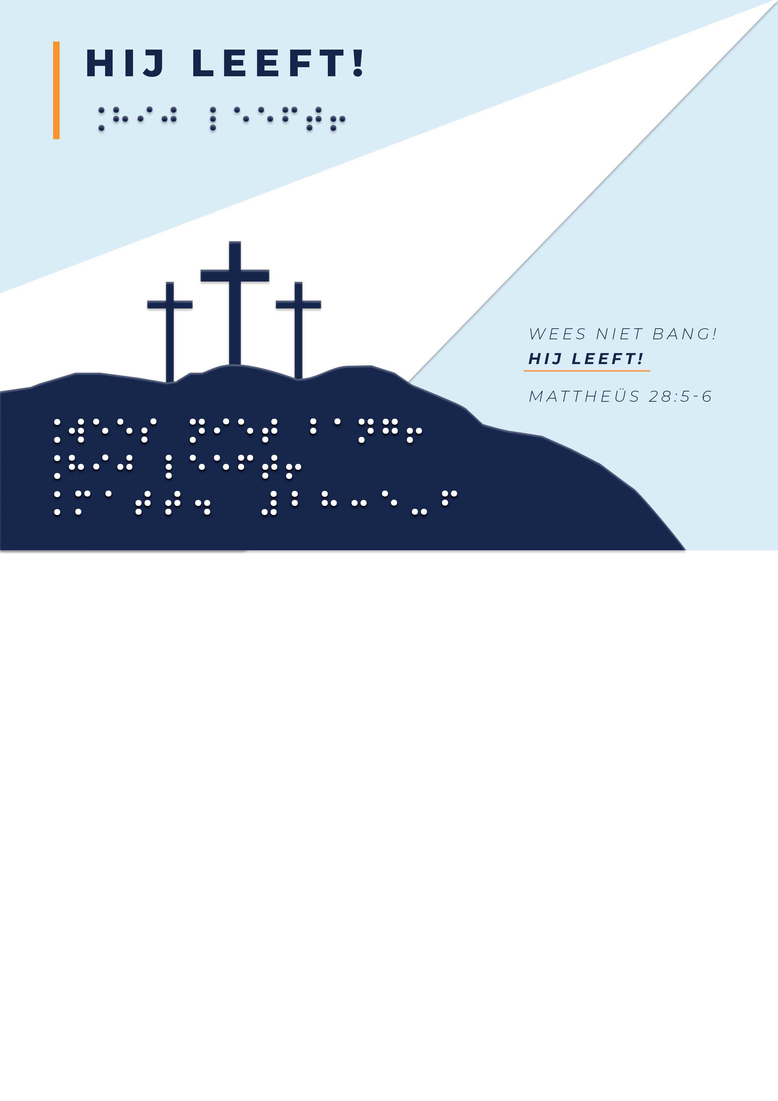 Voelbare wenskaart met braille en reliëf. In braille de tekst: Hij leeft (Matt. 28:5-6), Met ful color voelbare afbeelding van drie kruizen op Golgotha.